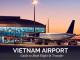 Vietnam Airport: Guide to Book Flight & Transfer 2021