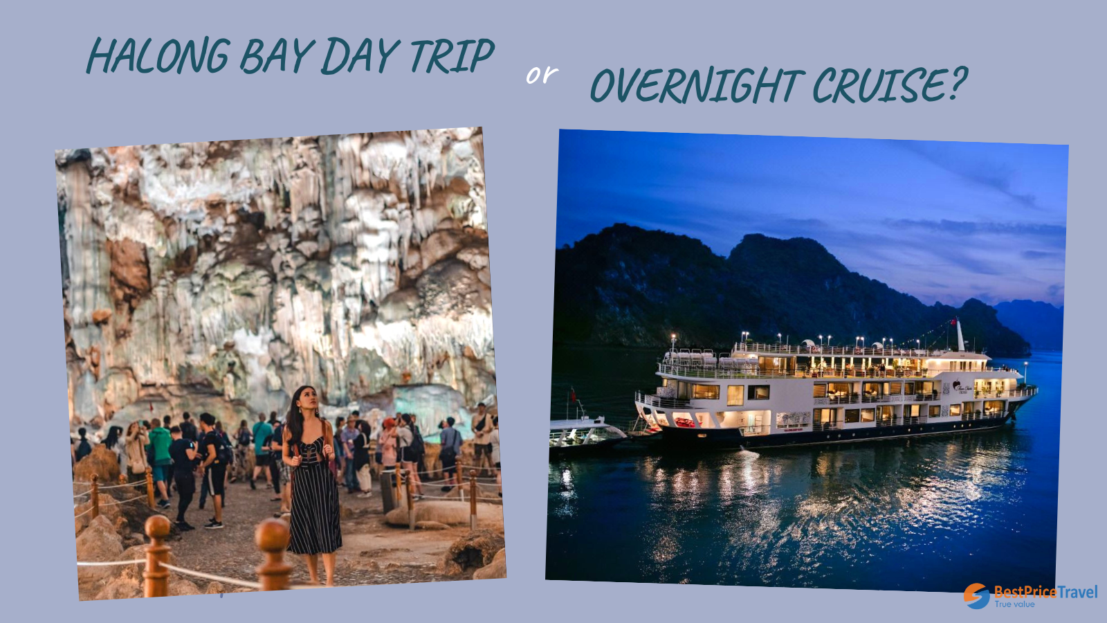Halong Bay day trip or overnight cruise